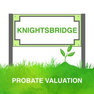 Knightsbridge Probate Valuation
