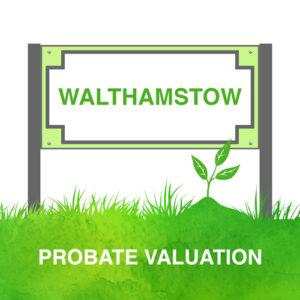 Probate Valuation Walthamstow
