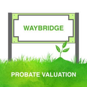 Weybridge Probate Valuation