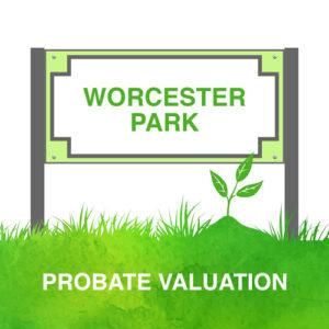 Probate Valuation Worcester Park